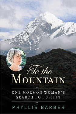 To The Mountain: One Mormon Woman's Search for Spirit